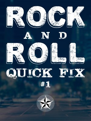 Rock and Roll Quick Fix #1