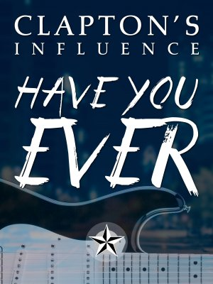 Blues Guitar Lessons - Clapton's Influence: Have You Ever