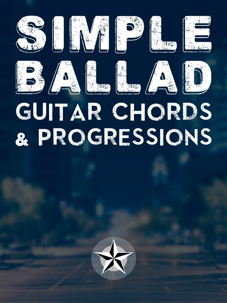 Simple Ballad Guitar Chords & Progressions