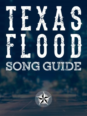 Texas Flood Song Guide