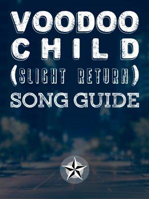 Voodoo Child (Slight Return) Song Guide
