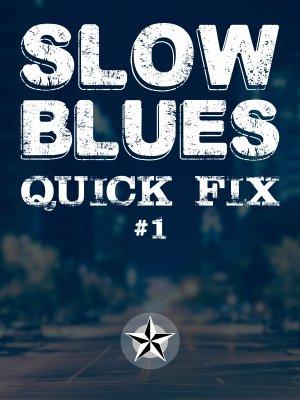 Slow Blues Quick Fix #1