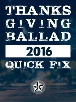 Thanksgiving Ballad 2016 Quick Fix