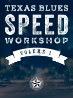 Texas Blues Speed Workshop - Volume 1