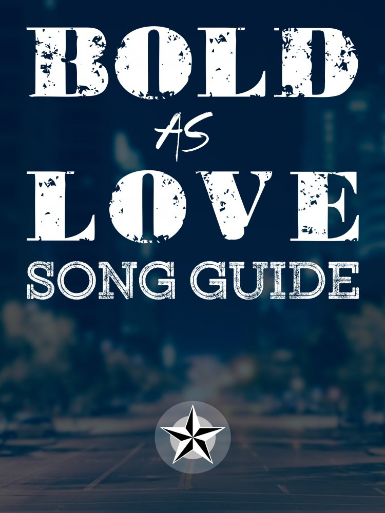 Bold As Love Song Guide
