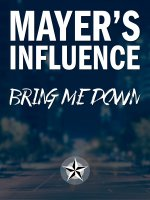 Mayer's Influence: Bring Me Down