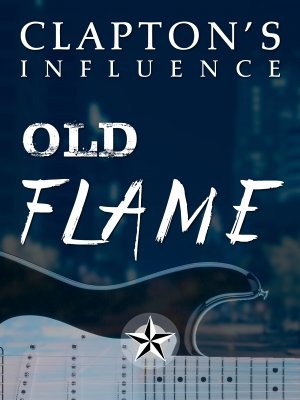 Blues Guitar Lessons - Clapton's Influence: Old Flame
