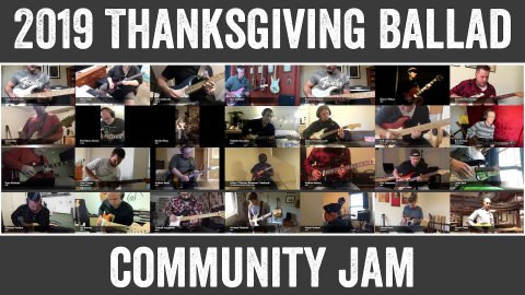 Blues Guitar Lessons - 2019 Thanksgiving Ballad Community Jam