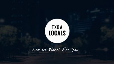 Announcing TXBA Locals - Let Us Work For You