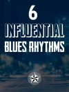 6 Influential Blues Rhythms