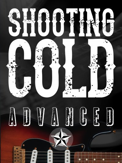 Shooting Cold: Advanced Lesson