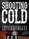 Shooting Cold: Intermediate Lesson