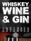 Whiskey, Wine & Gin: Advanced Lesson