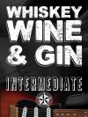 Whiskey, Wine & Gin: Intermediate Lesson