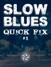 Slow Blues Quick Fix #1