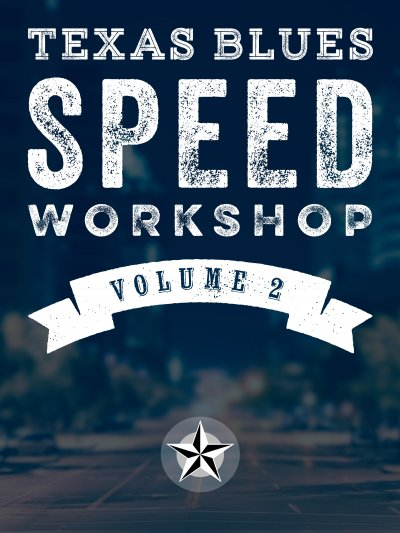 Texas Blues Speed Workshop - Volume 2